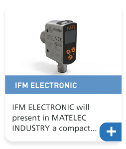 IFM ELECTRONIC will present in MATELEC INDUSTRY a compact flight time sensor for industrial applications 4.0